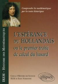 L'espérance du Hollandais : Ou le premier traité du calcul du hasard