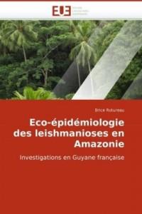 Eco-épidémiologie des leishmanioses en Amazonie: Investigations en Guyane française