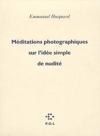Méditations photographiques sur l'idée simple de nudité
