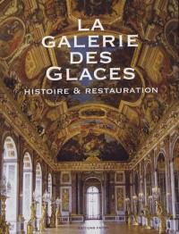 La galerie des Glaces : Histoire et restauration