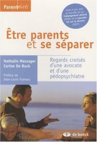 Etre parents et se séparer : Regards croisés d'une avocate et d'une pédospychiatre