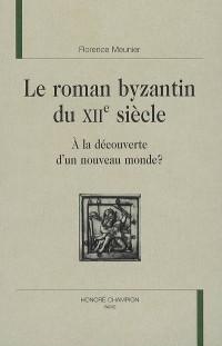 Le roman byzantin du XIIe siècle