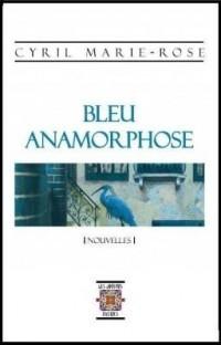 Bleu Anamorphose, Nouvelles