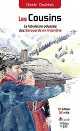 Les Cousins - la Fabuleuse Odyssée des Savoyards en Argentine