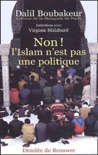 Non, l'Islam n'est pas une politique !