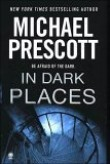 In Dark Places [Gebundene Ausgabe] by Prescott, Michael