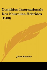 Condition Internationale Des Nouvelles-Hebrides (1908)