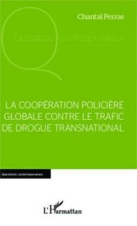 La coopération policière globale contre le trafic de drogue international