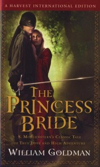 The Princess Bride: S. Morgenstern's Classic Tale of True Love and High Adventur