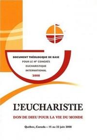 L'eucharistie : Don de Dieu pour la vie du monde