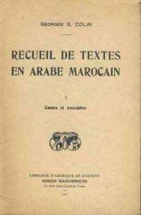 Recueil de Textes en Arabe Marocain. I Contes et Anecdotes.
