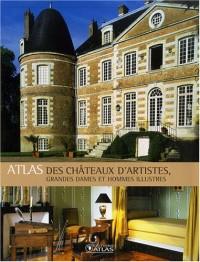 Atlas des châteaux d'artistes, grandes dames et hommes illustres