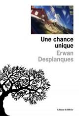 Une chance unique