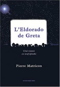 L'Eldorado de Greta : Ciné-roman en neuf épisodes