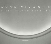 Anna Vivante : Ciels d'architecture