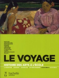 Histoire des Arts le Voyage + CD le + CD