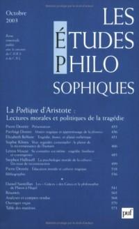 Les études philosophiques 2003, numéro 4 : La poétique d'Aristote, lecture morale et politiques de la tragédie
