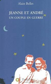 Jeanne et André : Un couple en guerre
