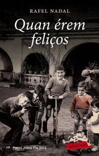 Quan érem feliços: Premi Josep Pla 2012