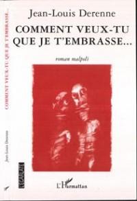 Comment Veux Tu Que Je T'Embrasse...Roman Malpoli