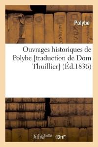 Ouvrages Historiques de Polybe  ed 1836
