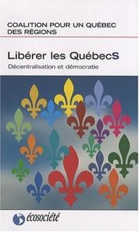Libérer les Québecs : Décentralisation et démocratie