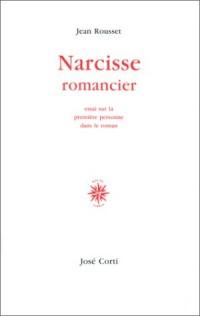 Narcisse romancier. Essai sur la première personne dans le roman