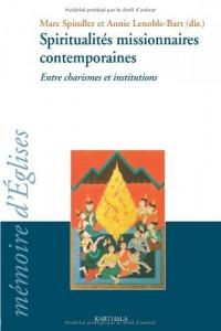 Spiritualités missionnaires contemporaines : Entre charisme et institutions