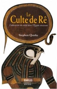 Le Culte de Rê : L'Adoration du soleil dans l'Égypte ancienne