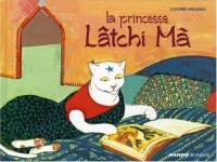 La princesse Lâtchi-Ma