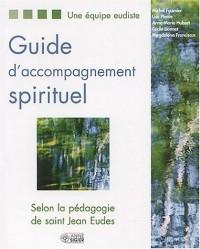 Guide d'accompagnement spirituel : Selon la pédagogie de saint Jean Eudes