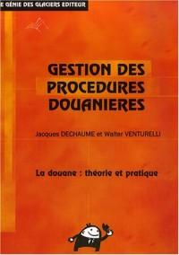 La gestion des procédures douanières : La douane : théorie et pratique