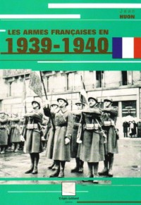 Les armes françaises en 1939-1940