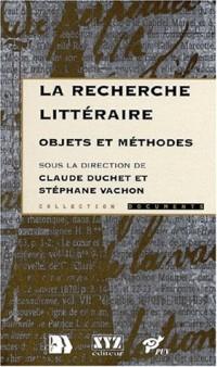 La recherche litteraire objets et methodes