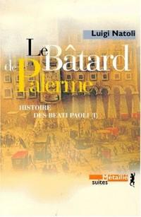 Le Bâtard de Palerme : Histoire des Beati Paoli. Vol. 1