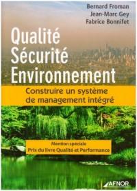 Qualité, Sécurité, Environnement : Construire un système de management intégré