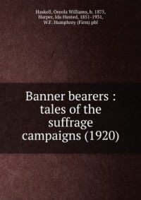 Banner bearers : tales of the suffrage campaigns (1920)