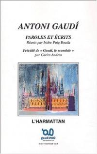 Antoni Gaudi, Paroles et écrits précédé de Gaudi, le scandale