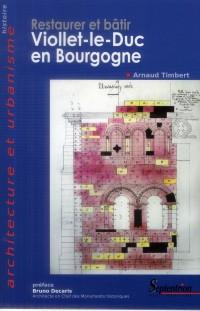 Restaurer et Batir Viollet le Duc en Bourgogne