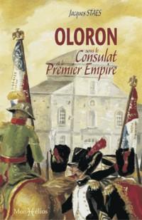 Oloron sous le Consulat et le Premier Empire : les mémoires du sous-préfet François Cailleau 1800-1811