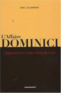 L'affaire Dominici : Expertise du triple crime de Lurs