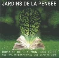 Jardins de la pensée : Festival international des jardins 2018, domaine de Chaumont-Sur-Loire, Centre d'arts et de nature
