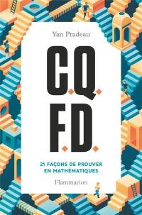 C.Q.F.D. : 21 façons de prouver en mathématiques