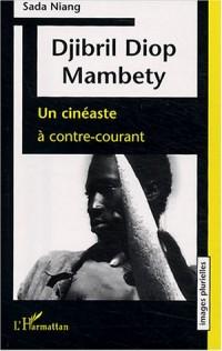 Djibril Diop Mambety : Un cinéaste à contre-courant