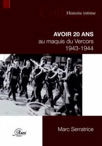 Avoir 20 ans au maquis du Vercors, 1943-1944