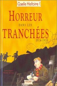 Horreur dans les tranchées, 1914-1918