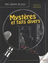 Le cahier de jeux Mystères et faits divers