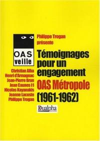 Témoignages pour un engagement. OAS MÉTROPOLE (1961-1962)