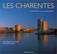 Les Charentes : Aunis, Angoumois, Saintonge, Îles d'Oléron et de Ré