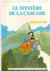 Le mystère de la cascade : Collection : Bibliothèque rose cartonnée